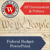 AP Gov Federal Budget PowerPoint with Lecture Notes