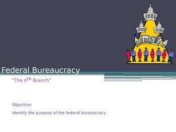 Federal Bureaucracy Full 90 MinuteLesson Plan