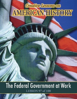 Federal Government at Work, AMERICAN GOVERNMENT LESSON 97 of 100, Activity+Quiz