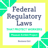 Federal Regulatory Laws That Protect Workers Museum Exhibit Project
