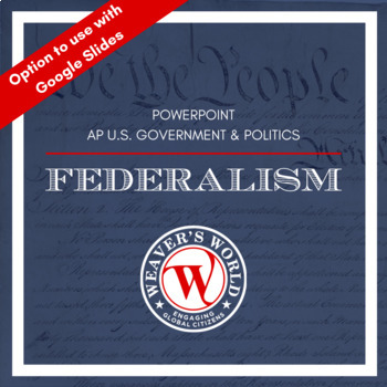 AP Gov Federalism PowerPoint with Lecture Notes