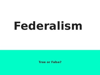 Federalism True/False