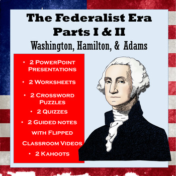 Federalist Era Mini Unit: Washington, Hamilton, Jefferson, Adams & Much More
