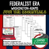 Federalist Era Outline Notes JUST THE ESSENTIALS (American History)