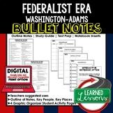 Federalist Era Outline Notes, Federalist Era Bullet Notes, Unit Review