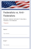 Federalist and Anti-Federalist Identification Distance Learning Google Forms