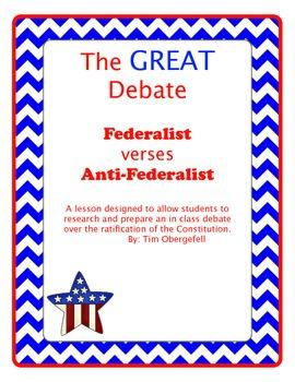 The Great Debate: Federalist vs. Anti-Federalist Constitutional Debate
