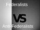 Federalist vs. Anti-Federalist Power Point