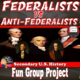 Federalists V Anti-Federalists Group Project & Review Game (U.S. History)