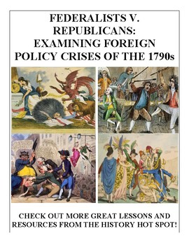 Federalists v. Republicans: Examining Foreign Policy Crises of the 1790s
