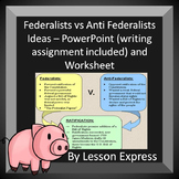 Federalists vs Anti Federalists -- PowerPoint and Worksheet