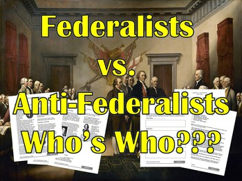 Federalists vs. Anti-Federalists Who's Who Document Based Questions