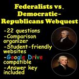 Federalists vs. Democratic-Republicans Webquest (Compariso
