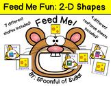 Feed Me Fun: 2-D Shapes