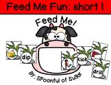 Feed Me Fun: Short I