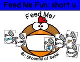 Feed Me Fun: Short U