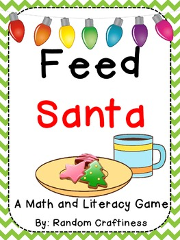 Feed Santa: Math and Literacy Centers