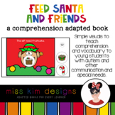Feed Santa and Friends A Comprehension Adapted Book