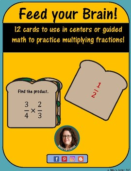 Feed Your Brain! 12 Cards for Math Centers to Practice Multiplying Fractions