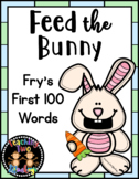 Feed the Bunny Fry's First 100 Words Sight Word Activity