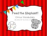 Feed the Elephant- Circus Vocabulary