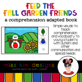 Feed the Fall Garden Friends A Comprehension Adapted Book