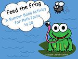 Feed the Frog A Number Bond Activity for Math Facts to 20