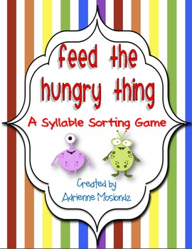 Feed the Hungry Things! {Syllable Sort Game}
