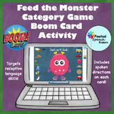 Feed the Monster Category Game Boom Cards™ Speech Language Therapy