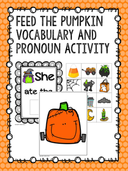 Feed the Pumpkin Vocabulary And Pronoun Activity