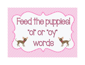 Feed the Puppies!  OI or OY words