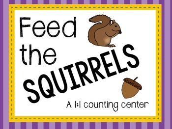 Feed the Squirrels- A 1:1 Counting Center (No Prep!)