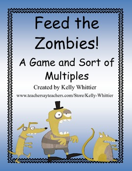 Feed the Zombies!  A Game and Sort of Multiples