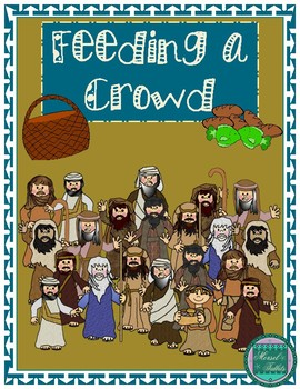 Feeding A Crowd- Jesus Feeds 5,000 Station Booklet