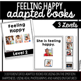 Feeling Happy Adapted Book | 3 Differentiated Books!