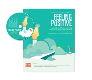 Feeling Positive:Songs for Curiosity, Kindness and Gratitude Resource Manual
