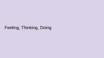 Feeling, thinking, doing