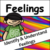 Feelings: Identify and Understand Feelings