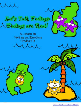 A Guidance Lesson on Feelings Are Real , Grades 2-3