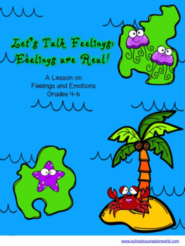 Feelings Are Real, A Guidance Lesson for Grades 4-6
