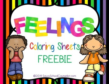 Feelings Coloring Sheets FREEBIE- Savvy School Counselor | TpT