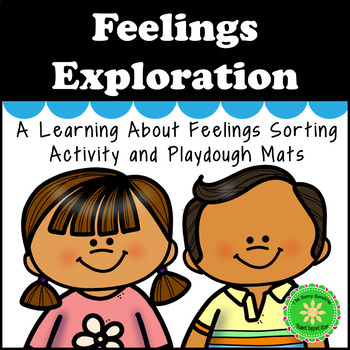 Feelings Exploration- Sorting, Playdough Mats and Center/Stations