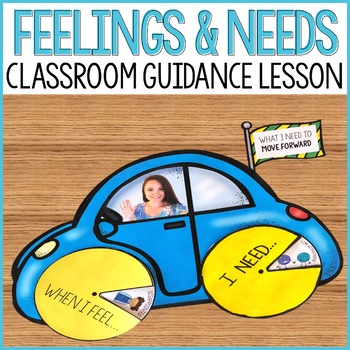 Feelings and Needs Classroom Guidance Lesson for School Counseling