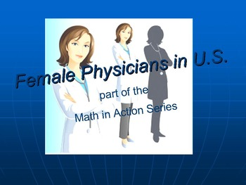 Female Physicians in the U.S.: part of the Math in Action Series.