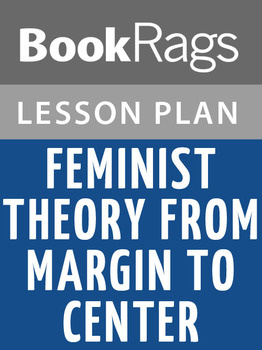 Feminist Theory from Margin to Center Lesson Plans