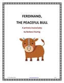 Ferdinand, the Peaceful Bull - A Primary Musical Play