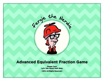 Fergie The Nerdie ADVANCED (equivalent fractions)