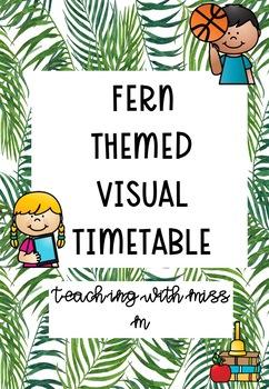 Fern Themed Visual Timetable (with editable powerpoint) #ausbts18