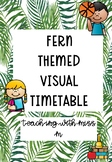 Fern Themed Visual Timetable (with editable powerpoint) #ausbts19