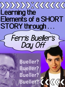 English - Ferris Bueller's Day Off  - Short Story Elements
